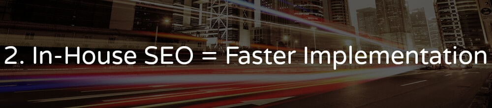 in-house-SEO-faster-implementation